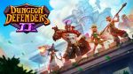 Dungeon Defenders II hands-on preview – free-to-play done right?